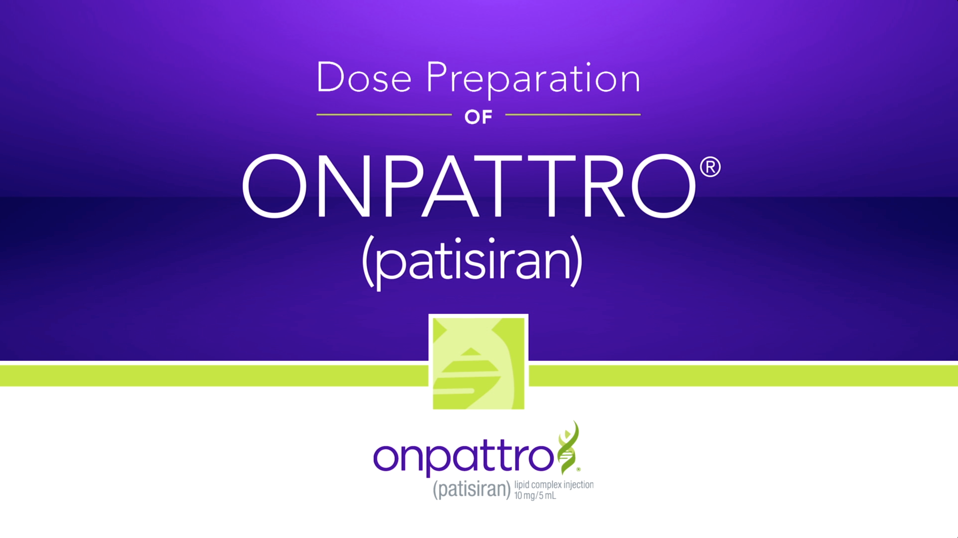 Preparation instructions for ONPATTRO® (patisiran)